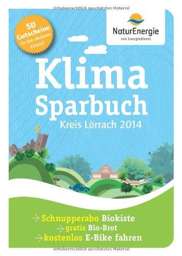 Klimasparbuch Kreis Lörrach 2014: Klima schützen & Geld sparen Broschiert – 1. Oktober 2013 oekom e.V oekom verlag 3865814433 Essen und Trinken / Sonstiges