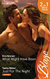 Mills & Boon : What Might Have Been/Just For The Night
