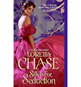 [Silk Is for Seduction] [by: Loretta Chase]