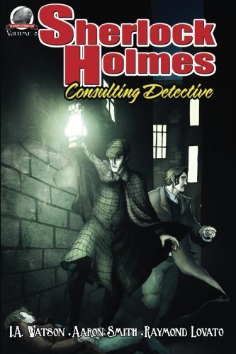 Sherlock Holmes: Consulting Detective Volume 8 by I.A. Watson (2016-04-05)