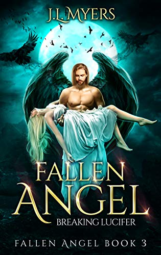 Fallen Angel 3: Breaking Lucifer by [Myers, J.L.]