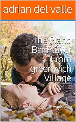 The Piano Bar Player From greenwich Village