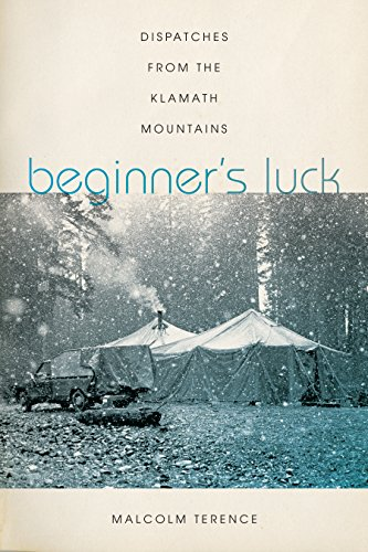 Beginner's Luck: Dispatches from the Klamath Mountains