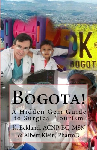 Bogota!: a Hidden Gem guide to surgical tourism in Bogota, Colombia pdf