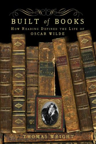Read Online Built of Books: How Reading Defined the Life of Oscar Wilde ebook