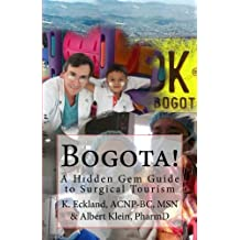 Bogota!: a Hidden Gem guide to surgical tourism in Bogota, Colombia