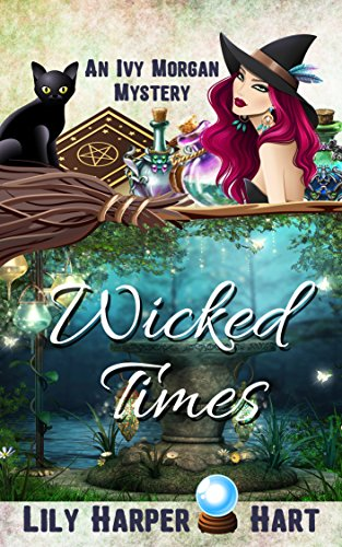 (Wicked Times (An Ivy Morgan Mystery Book 3))