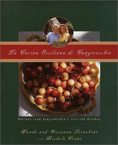 La Cucina Siciliana di Gangivecchio: Gangivecchio's Sicilian Kitchen by Wanda Tornabene (1996-10-29)