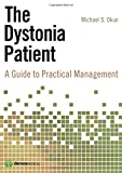 The Dystonia Patient: A Guide to Practical Management