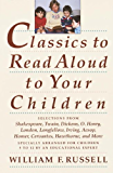 Classics to Read Aloud to Your Children: Selections from Shakespeare, Twain, Dickens, O.Henry, London, Longfellow…