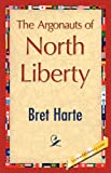 The Argonauts of North Liberty, Bret Harte, 1421847035