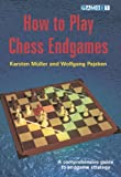 How to Play Chess Endgames, Wolfgang Pajeken and Karsten Muller, 1904600867