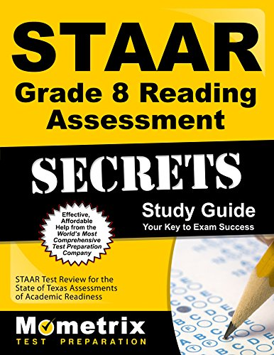 STAAR Grade 8 Reading Assessment Secrets Study Guide: STAAR Test Review for the State of Texas Assessments of Academic Readiness