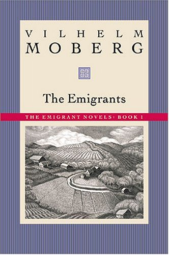 Emigrants: The Emigrant Novels Book 1 (The Emigrant Novels / Vilhelm Moberg, Book 1)
