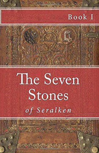Download The Seven Stones of Seralken: Book I pdf