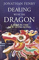 Dealing with the Dragon - A Year in the New Hong Kong