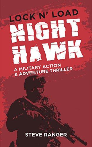 Nighthawk (Action Thriller, Military Thriller, Adventure Thriller, Action & Military Thriller, Military & Action Thriller, Military Action Thriller): A ... Thriller Series (Lock & Load! Book 1)