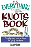 The Everything Knots Book: Step-By-Step Instructions for Tying Any Knot