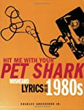 Hit Me With Your Pet Shark: Misheard Lyrics of the 1980s