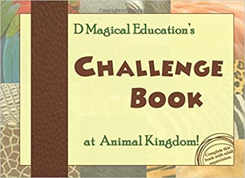 Challenge Book at Animal Kingdom: by D Magical Education