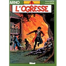 ARNO T05 : L'OGRESSE