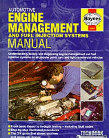 Automotive Engine Management and Fuel Injection Manual (Haynes Techbooks) ()