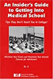 An Insider's Guide to Getting into Medical School, Mario Jascalevich, 1930056117