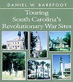 Touring South Carolina's Revolutionary War Sites, Daniel W. Barefoot, 0895871823