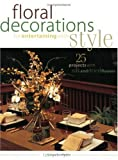 Floral Decorations for Entertaining with Style, Terry L. Rye, 1558705988
