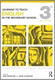 Learning to Teach English in the Secondary School : A Companion to School Experience, Davison, Jon and Dowson, Jane, 0415491657