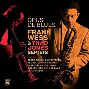 Opus de Blues. Frank Wess & Thad Jones Septets