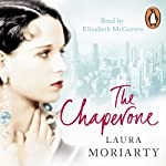The Chaperone | Laura Moriarty