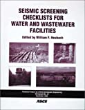 Seismic Screening Checklists for Water and Wastewater Facilities, , 0784406588