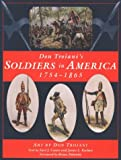 Don Troiani's Soldiers in America 1754-1865