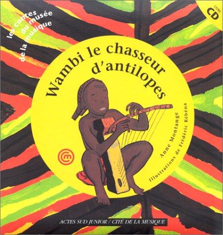 Download Wambi, le chasseur d'antilopes (livre et CD) pdf