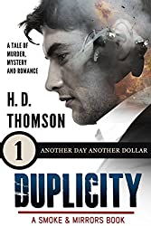Duplicity: Another Day Another Dollar - Episode 1 - A Tale of Murder, Mystery and Romance (A Smoke and Mirrors Book Book 2)