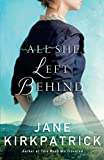 All She Left Behind by  Jane Kirkpatrick in stock, buy online here