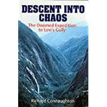 Descent into Chaos: The Doomed Expedition to Low's Gully