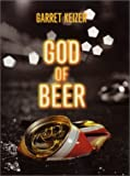 God of Beer, Garret Keizer, 0060294574