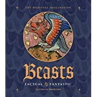 Beasts Factual and Fantastic (Medieval Imagination)