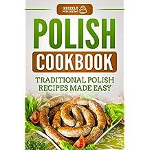 Polish Cookbook: Traditional Polish Recipes Made Easy