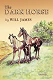 The Dark Horse, Will James, 0878424865