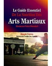 Le Guide Essentiel De La Nutrition Des Arts Martiaux: Maximiser Votre Potentiel