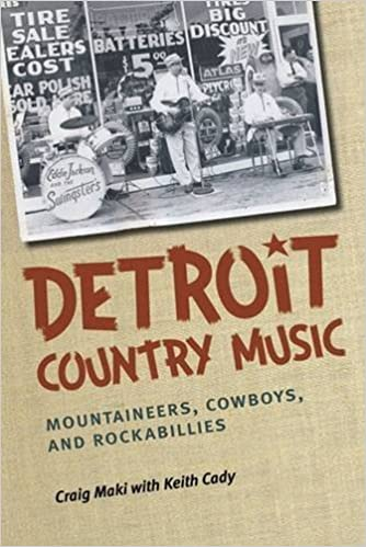 Book Detroit Country Music: Mountaineers, Cowboys, and Rockabillies by Craig Maki (2013-10-11)
