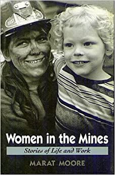 Women in the Mines: Stories of Life and Work (Twayne's Oral History Series)