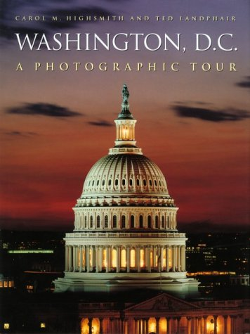 Washington, D.C.: A Photographic Tour