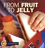 img - for From Fruit to Jelly (Start to Finish) book / textbook / text book