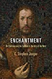 img - for Enchantment: On Charisma and the Sublime in the Arts of The West (Haney Foundation Series) by C.Stephen Jaeger (2012-02-22) book / textbook / text book