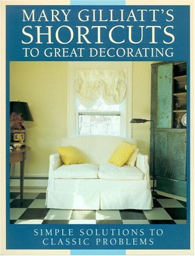 Mary Gilliatt's Short Cuts to Great Decorating
