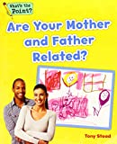 Are Your Mother and Father Related? (What's the Point? Reading and Writing Expository Text)